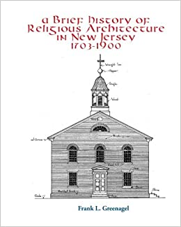 A Brief History of Religious Architecture in New Jersey 1703