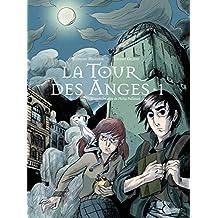TOUR DES ANGES (TOME 1) : À LA CROISÉE DES MONDES