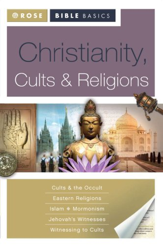 Rose bible basics christianity cults religions kindle edition rose bible basics christianity cults religions by rose publishing fandeluxe Choice Image