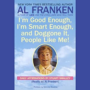 I'm Good Enough, I'm Smart Enough, and Doggone It, People Like Me! Audiobook