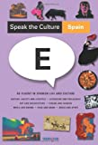 Speak the Culture: Spain : Be fluent in Spanish life and culture