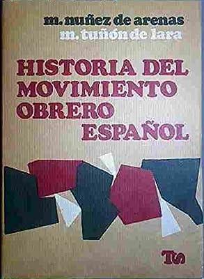 Historia Del Movimiento Obrero Español: Amazon.es: Núñez de Arenas, Manuel/ Tuñón de Lara, Manuel: Libros
