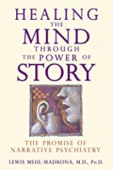 Healing the Mind through the Power of Story: The Promise of Narrative Psychiatry by Lewis Mehl-Madrona (2010-06-18) Paperback
