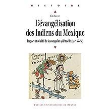 L'évangélisation des Indiens du Mexique: Impact et réalité de la conquête spirituelle (xvie siècle) (Histoire) (French Edition)