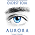 The Oldest Soul - Aurora