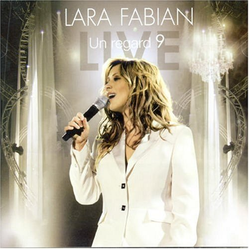 Lara Fabian - Un Regard 9 (Live) - Zortam Music