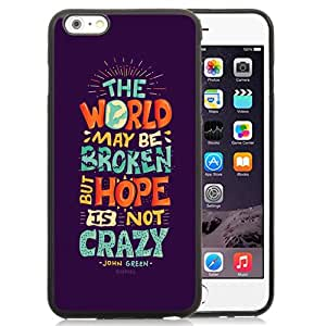 Beautiful Unique Designed iPhone 6 Plus 5.5 Inch Phone Case With Hope Is Not Crazy Broken World_Black Phone Case