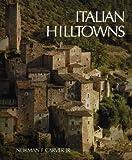 Italian Hilltowns, Norman F. Carver, 0932076130
