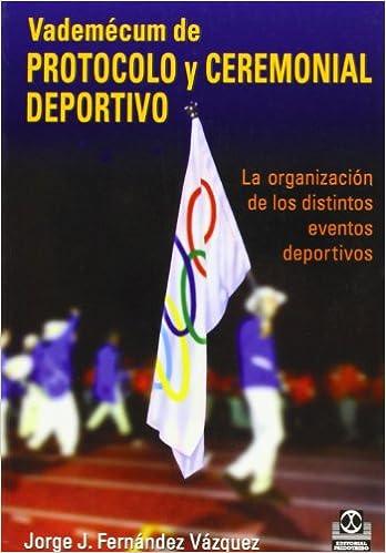 Vademecun de Protocolo y Ceremonial Deportivo (Deportes)