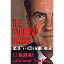 Haldeman Diaries: Inside the Nixon White House