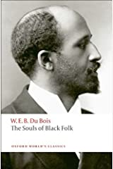 The Souls of Black Folk (Oxford World's Classics) Kindle Edition