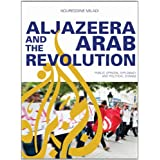 Al Jazeera and the Arab Revolution: Public Opinion, Diplomacy and Political Change