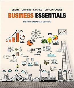 Business essentials canadian 8th edition ebert test bank.