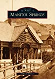 Manitou Springs   (CO)  (Images of America)