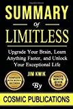 Summary: Limitless: Upgrade Your Brain, Learn Anything Faster, and Unlock Your Exceptional Life