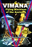 by Childress, David Hatcher Vimana: Flying Machines of the Ancients (2014) Paperback