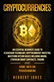 img - for Cryptocurrencies: An Essential Beginner s Guide to Blockchain Technology, Cryptocurrency Investing, Mastering Bitcoin Basics Including Mining, ... Trading and Some Info on Programming book / textbook / text book