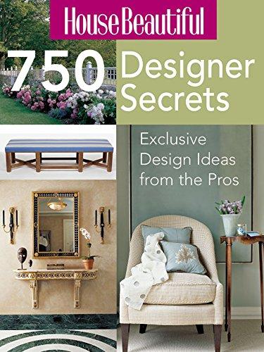 House Beautiful 750 Designer Secrets: Exclusive Design