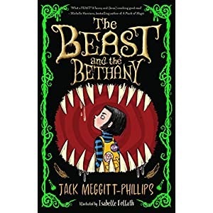 The Beast and the Bethany: The funniest children's debut of 2020! For fans of Roald Dahl and David Walliams! Readers of…