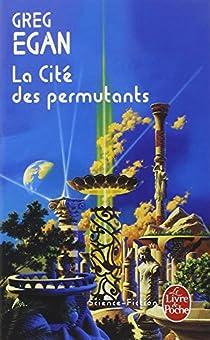 La cité des permutants par Egan