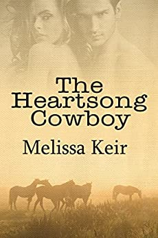 The Heartsong Cowboy (Cowboys of Whisper, Colorado Book 1) by [Keir, Melissa]