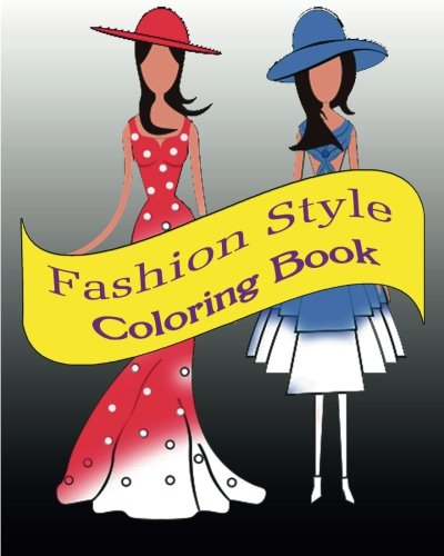 Fashion Style : Coloring Book: Happy For Fun