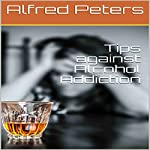 Tips Against Alcohol Addiction   Alfred Peters