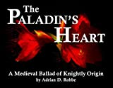 Book Cover for The Paladin's Heart: A Medieval Ballad of Knightly Origin