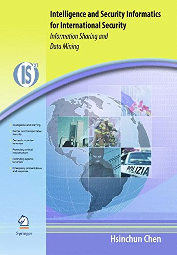 Intelligence and Security Informatics for International Security: Information Sharing and Data Mining (Integrated Series