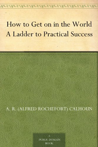 how-to-get-on-in-the-world-a-ladder-to-practical-success