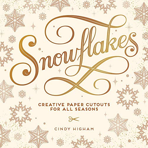 Snowflakes: Creative Paper Cutouts for All Seasons
