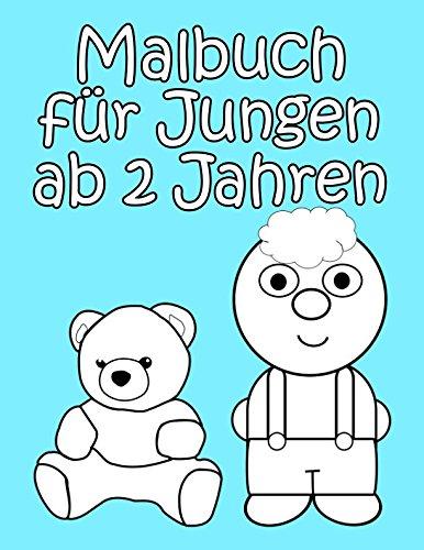 Malbuch fr Jungen ab 2 Jahren: Niedliche und einfache Motive fr die ersten Ausmalen-Erfahrungen (German Edition)