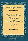 Amazon / Forgotten Books: The Star Rose Guide to Garden Pleasure Spring 1967 Classic Reprint (Conard-Pyle Company)