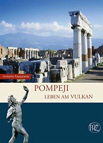 Pompeji: Leben am Vulkan (Zaberns Bildbände zur Archäologie)