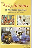 THE ART AND SCIENCE OF MEDICAL PRACTICE APPLICABLE TO ALL PATHIES (FIRST EDITION, 2016)