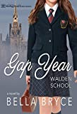 Gap Year (Walden School Series Book 2) | Bella Bryce, Blushing Books