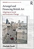 img - for Artangel and Financing British Art: Adapting to Social and Economic Change (British Art: Histories and Interpretations since 1700) book / textbook / text book