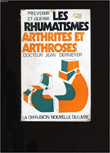 Amazon.fr - PREVENIR ET GUERIR LES RHUMATISMES ARTHRITES ET ...