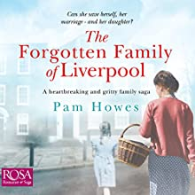 The Forgotten Family of Liverpool: The Mersey Trilogy, Book 2 Audiobook by Pam Howes Narrated by Georgia Maguire