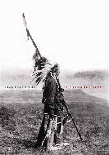 The Standing Rock Portraits: Sioux Photographed by Frank Bennett Fiske - Standing Portrait