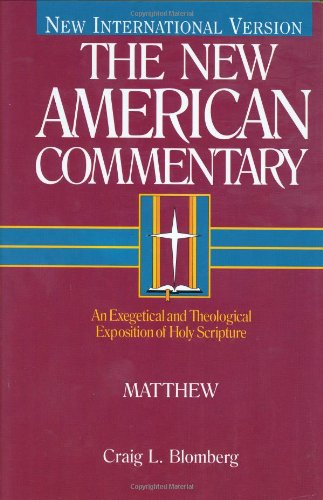 Matthew: An Exegetical and Theological Explication of Holy Scripture (The New American Commentary)