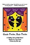 Good Twin Bad Twin, Ellie Jay, 1434324583