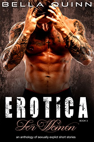 Books : EROTICA FOR WOMEN (Book Three): an anthology of sexually explicit sex stories
