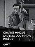 Charles Mingus And Eric Dolphy live in Liège