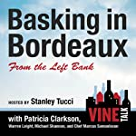 Basking in Bordeaux from the Left Bank: Vine Talk, Episode 110 | Vine Talk