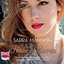 The House of Secrets Audiobook by Sarra Manning Narrated by Karen Cass