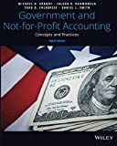 Government and Not-for-Profit Accounting: Concepts and Practices, 8th Edition