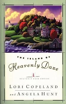 The Island of Heavenly Daze by [Hunt, Angela, Copeland, Lori]