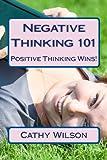 Negative Thinking 101, Cathy Wilson, 1492817856