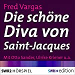 Die schöne Diva von Saint-Jacques (Kehlweiler und die drei Evangelisten 1) | Fred Vargas